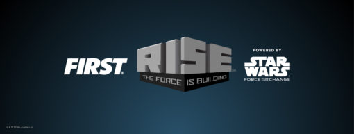 "FIRST 2020 Season Logos - FIRST wordmark on the left with ""Rise, the force is building"" in block text in the middle and ""powered by STAR WARS, force for change"" wordmark in classic Star Wars font on the right"