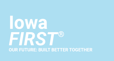 Iowa FIRST Website Text Header with tagline: Our Future: Built Better Together